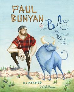 Paul Bunyan and Babe the Blue Ox by heycalebmorris on deviantART