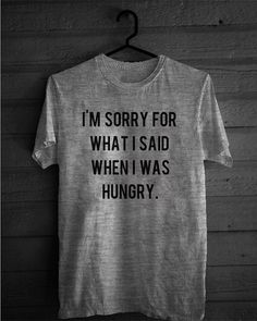 I'm Sorry What I said When I Was Hungry  Premium T-shirts Cool Ladies Unisex Mens plus size summer markus lupfer on Etsy, $15.99