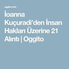 İoanna Kuçuradi'den İnsan Hakları Üzerine 21 Alıntı | Oggito