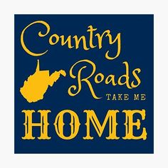 Take Me Home, Take My, West Virginia University, Blue Canvas, Country Roads, Canvas Prints, Gold, Metal, Photo Canvas Prints