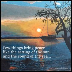 Few things bring peace like the setting of the sun and the sound of the sea...