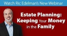 Estate Planning: Keeping Your Money in the Family