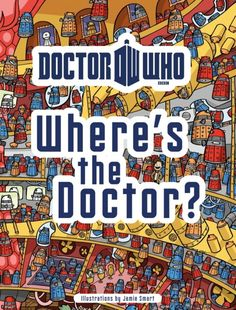$12.99 Amazon (rel date - July 10, 2012): http://www.amazon.com/Doctor-Who-Wheres-Dr/dp/1405908173