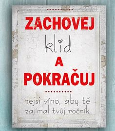 Dárek k narozeninám, originální cedule Motto Quotes, Jokes Quotes, Life Quotes, Happy 60th Birthday, Birthday Cards, Birthday Quotes, Holidays And Events, Better Life, Small Gifts