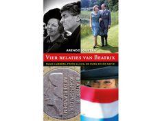 Vier relaties van Beatrix. Ruud Lubbers, Prins Claus, de euro en de natie.