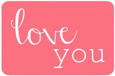Silhouette Online Store - View Design #45433: love you 4 x 6 journaling card