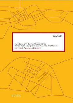 Idiomatik Deutsch-Spanisch = Diccionario idiomático alemán-español / Hans Schemann, Carmen Mellado Blanco, Patricia Buján ... [et al.] - Hamburg : Buske, cop. 2013
