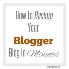 A Typical English Home: How To Back Up Your Blogger Blog