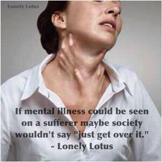 We need to break the stigmas about people with mental illness.. instead of judging them, we could be saving lives. Society: Doesn't it sit on your conscience, knowing that while your sitting at home judging people with mental illness and being oblivious of it, people are dying. Get with it and break the fucking stigma already.