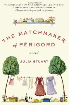 The Matchmaker of Perigord: A Novel (P.S.) by Julia Stuart http://www.amazon.com/dp/B0046HAJ5E/ref=cm_sw_r_pi_dp_q58Fub1GJMXJ9