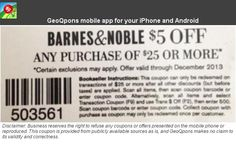 Check out offers from Barnes & Noble using GeoQpons app on your phone. Visit www.geoqpons.com