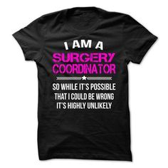 Surgery Coordinator T Shirts, Hoodies Sweatshirts. Check price ==► http://store.customtshirts.xyz/go.php?u=https://www.sunfrog.com/No-Category/Surgery-Coordinator--65937501-Guys.html?41382