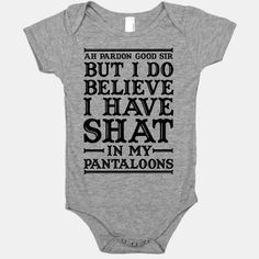 I Do Believe I Have Shat in My Pantaloons | HUMAN | T-Shirts, Tanks, Sweatshirts and Hoodies