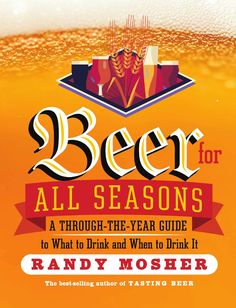 From best-selling author Randy Mosher comes a book that celebrates the full year in beer. Beer for All Seasons leads readers on a delightful tour of every month's beer-tasting possibilities, from spring to summer, exploring styles, seasonal varieties, and the pleasures of drinking brews that complement seasonal flavors and occasions. With tips for pouring, serving, tasting and pairing, and advice for attending popular beer fests around the world, there's something here for the budding geek…