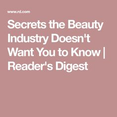 Secrets the Beauty Industry Doesn't Want You to Know | Reader's Digest