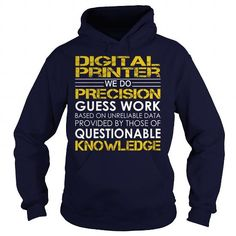 Digital Printer We Do Precision Guess Work Knowledge T Shirts, Hoodies, Sweatshirts. GET ONE ==> https://www.sunfrog.com/Jobs/Digital-Printer--Job-Title-Navy-Blue-Hoodie.html?41382
