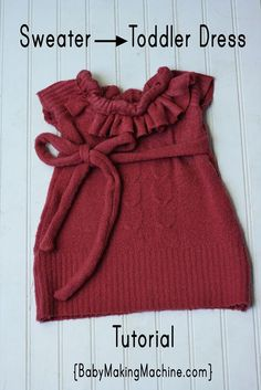 Easy DIY sweater-dress tutorial. What a great idea! Take a baby or toddler dress out of an old sweater. Pattern included.