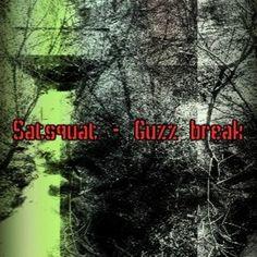 Satsquat - Guzz Break by Sat pm on SoundCloud