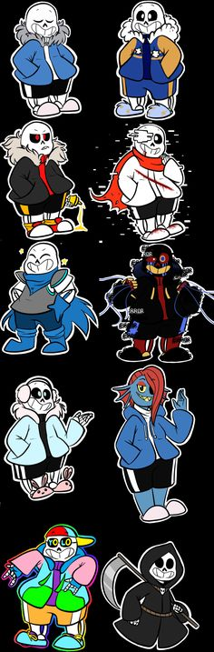 I wanted to see how many different Sanses I could draw. Here we go (oh boy). Going in rows, left to right. Undertale Sans (original Sans) Outertale Sans ( @outertale , created by 2mi127) Underfell Sans ( @Underfell ) Aftertale/Geno Sans ( @loverofpiggies ) Underswap Sans ( @underswapped ) Error Sans ( @loverofpiggies , @askerrorsans ) Haventale ( @haventale , created by @deoxyrebornicleic ) Undynetale ( created by @g0966 ) Sanzy Fresh( @loverofpiggies ) Reapertale( @renrink )