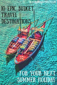 10 Epic Budget Travel Destinations for Your Next Summer Holiday {Big World Small Pockets}