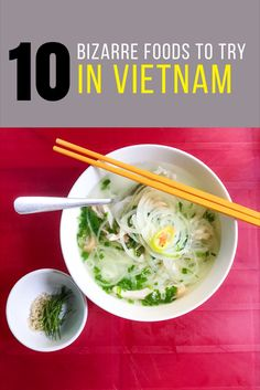 While we were in Vietnam we encountered some rather interesting dishes. Give these 10 dishes a try while in Vietnam.