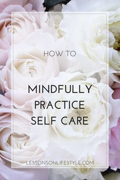 When you bring mindfulness into your self care routine, the benefits skyrocket! This article has practical tips on how you can mindfully practice self care to get the most out of it.