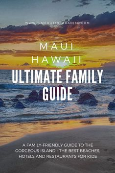 The Ultimate Family-Friendly Guide to Maui #maui #hawaii #beaches #resorts