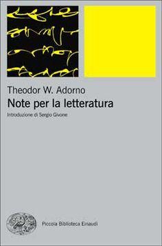 Theodor W. Adorno, Note per la letteratura, PBE Ns - DISPONIBILE ANCHE IN EBOOK
