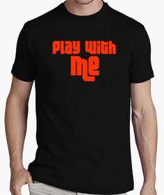 Camiseta Play with Me 2