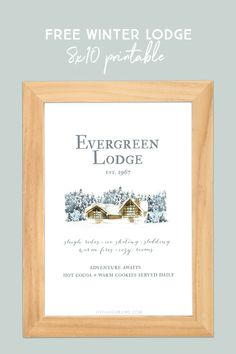 Festive Evergreen Lodge Winter Printable. Let your imagination whisk you away for all the adventures the lodge offers — sledding, skiing, carriage rides? Print yours at livelaughrowe.com #EvergreenLodge #WinterPrintable