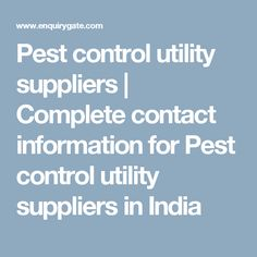Pest control utility suppliers | Complete contact information for Pest control utility suppliers in India