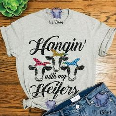 a0314b1a Hanging With My Heifers T-Shirt Funny Heifer T-Shirt Women's Graphic Tee  Bandana