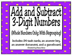 (Whole Numbers Only; With Regrouping)Includes 24 task cards, an answer key, an answer document, and a gameboard.Great to use for small group tutorials or stations.