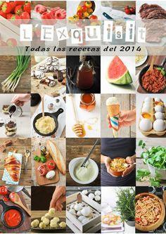 Recetario L´Exquisit 2014  Recetas publicadas durante el año 2014 en el blog L´Exquisit