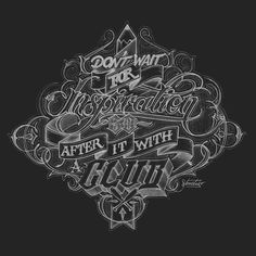 Dont' wait for inspiration. Go after it with a club. #typography #design Hand Lettering by Martin Schmetzer, via Behance