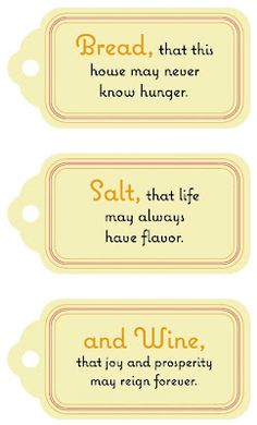Printable Bread/Salt/and Wine Quotes- Labels... idea: a gift basket with some simple items.. for (housewarming) gifts   ..♥ it!