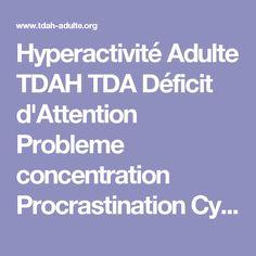 Hyperactivité Adulte TDAH TDA Déficit d'Attention Probleme concentration Procrastination Cyclothymie Impulsivité. cerveau droit hp Coaching - TDAH-Manuel-Auto-Coaching.pdf
