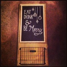 Eat Drink & Be Merry. Christmas Chalkboard a artistry #thelakeeffect