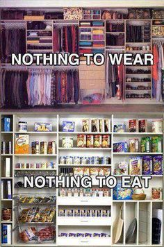Nothing to wear,nothing to eat