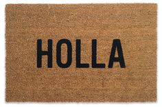 HOLLA doormat. Really? Can this word just go away. Please?