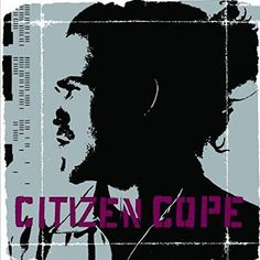 Like G. Love, Citizen Cope is a musical mixologist, fusing sluggish hip-hop beats with mellow piano melodies and new-school blues with easy-listening pop. On his debut album, Cope--née Clarence Greenw