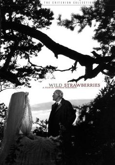 Wild Strawberries (1957)~All along the line, there's nothing but cold and death and loneliness