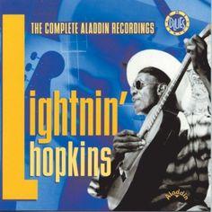 Lightnin Hopkins The Complete Aladdin Recordings Sam Lightnin 39 Hopkins May Be The Most Misunderstood Count Lightnin Hopkins Aladdin Rhythm And Blues