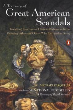 A Treasury of Great American Scandals by Michael Farquhar, Click to Start Reading eBook, Following on the heels of his national bestseller A Treasury of Royal Scandals, Michael Farquhar turn