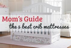 Mom's Guide The 5 Best Crib Mattresses For Safe Sleep, Crib mattress, Best Crib Mattress, Kids Mattress, Best Baby Cribs, Girl Cribs, Convertible Crib, Baby Pillows, Everything Baby, Baby Boy Rooms, Nursery Inspiration