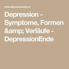 Depression - Symptome, Formen & Verläufe - DepressionEnde