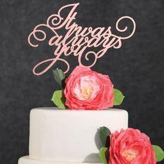 Wedding Cake Topper-Rose Gold It Was Always You Cake Topper-Rose Gold Wedding Cake Topper-Boho Cake Topper-Rustic Wedding Cake Topper-