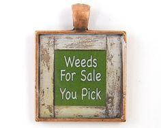 Gardening Pendant  Humorous Funny Gardener by BeautifulByCharlene, $9.00