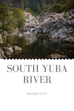 South Yuba River, access the state park in a number of locations in Nevada City for your next outdoor adventure. Outside Magazine, Grass Valley, Nevada City, Sierra Nevada, Outdoor Adventures, Hiking Trails, Outdoor Activities, State Parks, Things To Do