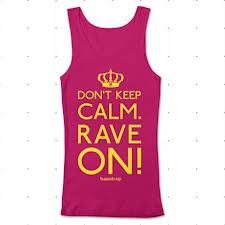 keep calm rave on - Google Search